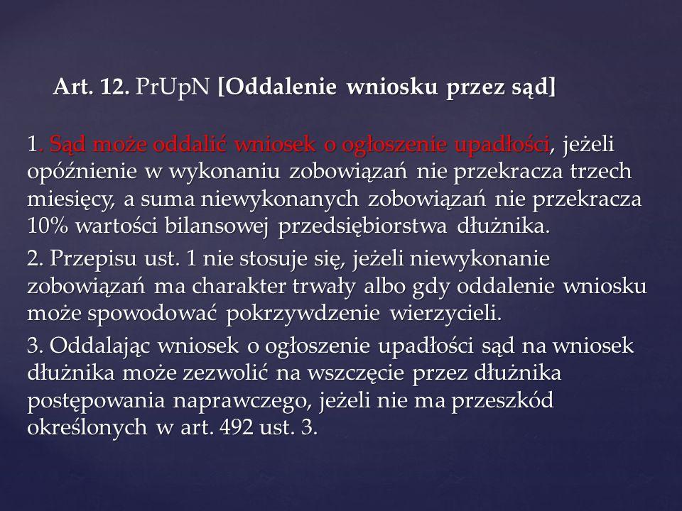 Art. 12. PrUpN [Oddalenie wniosku przez sąd]